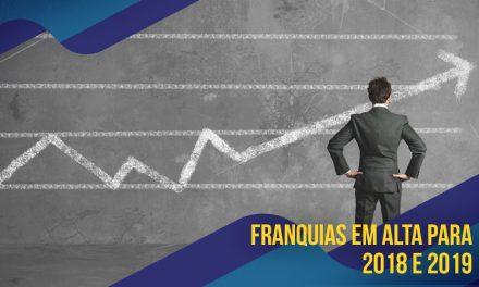 FRANQUIAS EM ALTA PARA 2018 e 2019